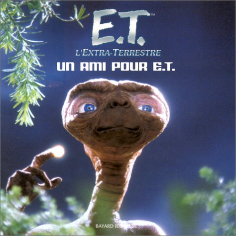 9782747005203: E.T. l'extra-terrestre : Un ami pour E.T.