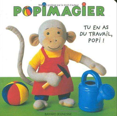 Tu en as du travail, Popi ! (2747005933) by Marie-Agnès Gaudrat; Marie-Hélène Gros; Helen Oxenbury; Christophe Grüner