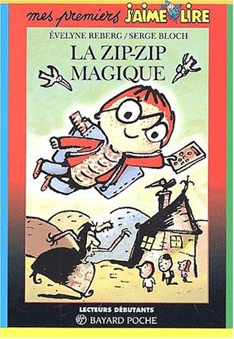 La zip-zip magique: Bloch, Serge, Reberg, Evelyne
