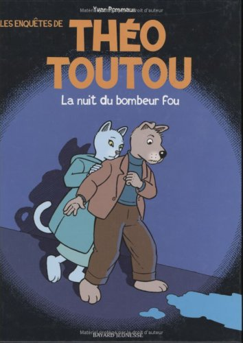 9782747006545: Les Enquêtes de Théo Toutou : La Nuit du bombeur fou