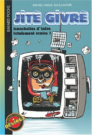 Jit? givr? : Tranchette d'infos totalement vraies ! by Guillaume, Maris-Ange: Maris-Ange ...