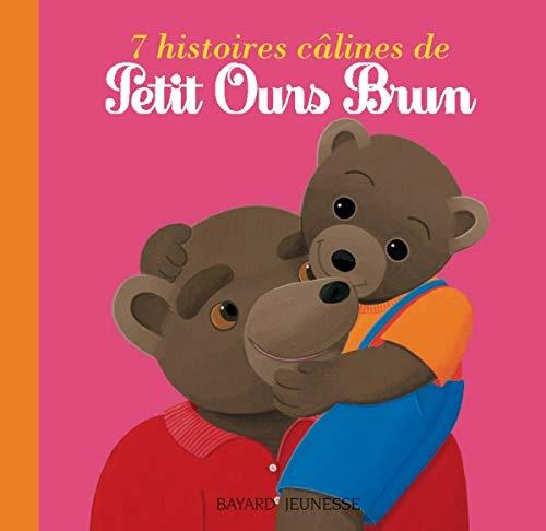 9782747006859: Petit Ours Brun: 7 Histoires Calines De Petit Ours Brun (French Edition)