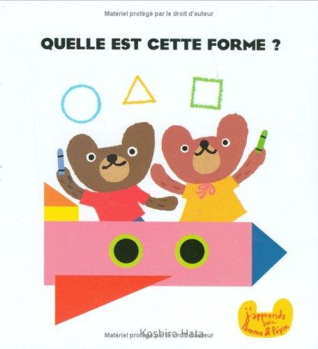 9782747007924: J'apprends avec Pomme et Pépin : Quelle est cette forme ?