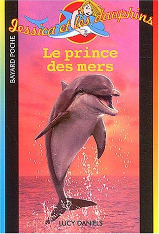 9782747008525: Jessica et les Dauphins : Le Prince des mers