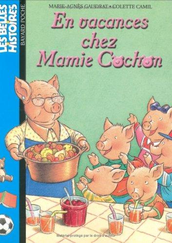 Belles Histoires: En Vacances Chez Mamie Cochon (French Edition) (2747009602) by Marvin Albert