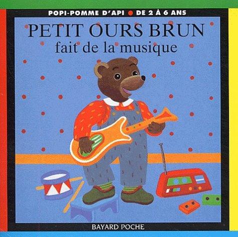 9782747009812: Petit Ours Brun fait de la musique