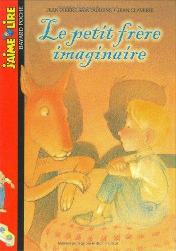 9782747010023: J'aime lire, numéro 32 : Le Petit frère imaginaire
