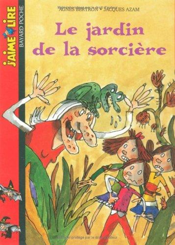 9782747011167: J'Aime Lire: Le Jardin De LA Sorciere (French Edition)