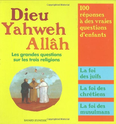 9782747013376: Dieu, Yahweh, Allâh : Les grandes questions sur les trois religions