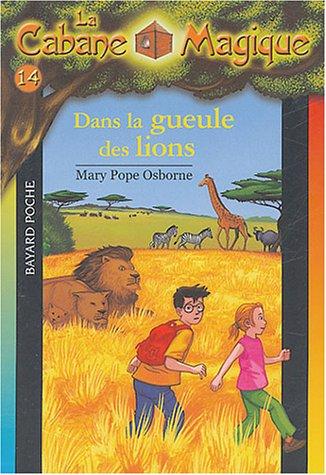 9782747013437: La Cabane Magique, Tome 14 : Dans la gueule des lions