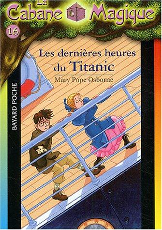 9782747013451: La Cabane Magique, Tome 16 : Les dernières heures du Titanic