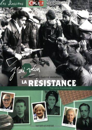 9782747015035: J'ai v�cu la r�sistance : Seconde Guerre mondiale