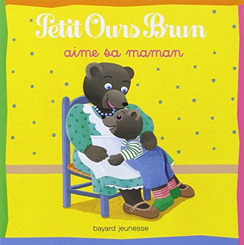 9782747016650: Petit Ours Brun aime sa maman (French Edition)