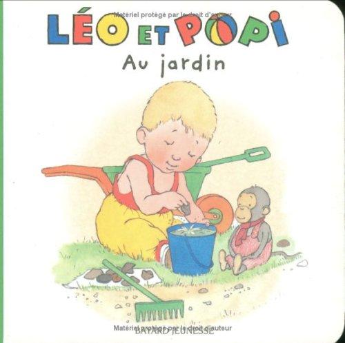 9782747016865: Les Histoires De Leo ET Popi: Au Jardin (French Edition)