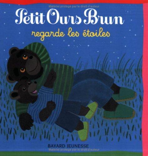 Petit Ours Brun regarde les à toiles (French Edition): Bayard Jeunesse