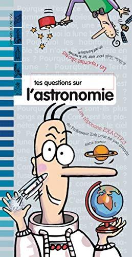 9782747017039: Tes questions sur l'astronomie : Les réponses de Zak et Loufok