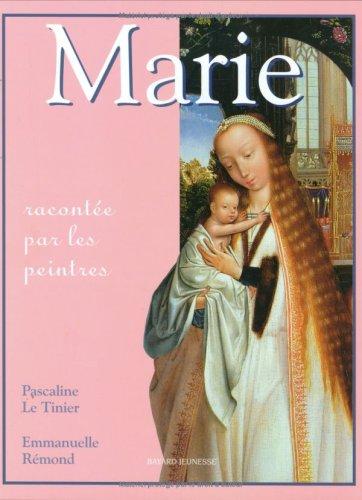 Marie racontée par les peintres: Le Tinier, Pascaline; R�mond, Emmanuelle