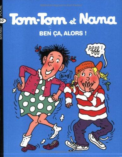 9782747017121: Tom-Tom et Nana, Tome 33 : Ben ça, alors !