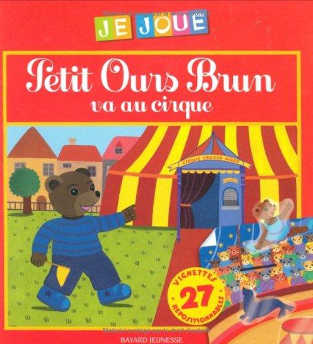 9782747017589: Petit Ours Brun va au cirque