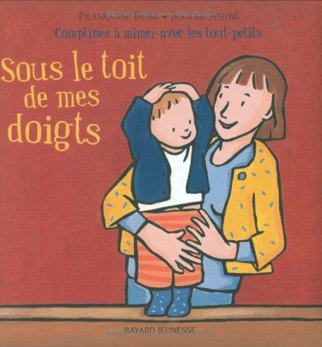 Sous le toit de mes doigts: Bobe, Françoise, Ashbé,