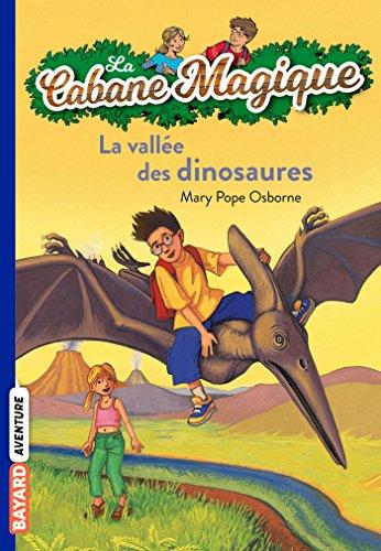 9782747018340: La cabane magique, Tome 01: La vallée des dinosaures