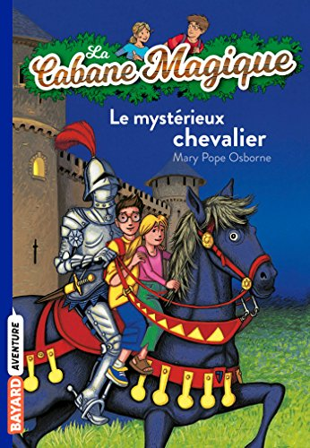 Le Mysterieux Chevalier (French Edition): Osborne, Mary Pope