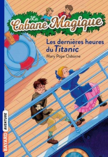9782747018494: La Cabane Magique, Tome 16 : Les dernières heures du Titanic