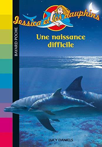 9782747018562: Jessica et les dauphins, Tome 4 : Une naissance difficile
