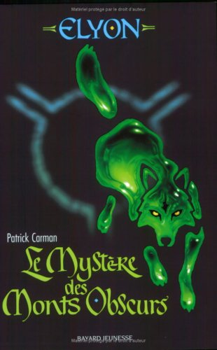 Elyon, Tome 1 (French Edition) (274701925X) by Patrick Carman