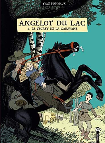 9782747020145: Angelot du Lac, Tome 2 : Le secret de la caravane