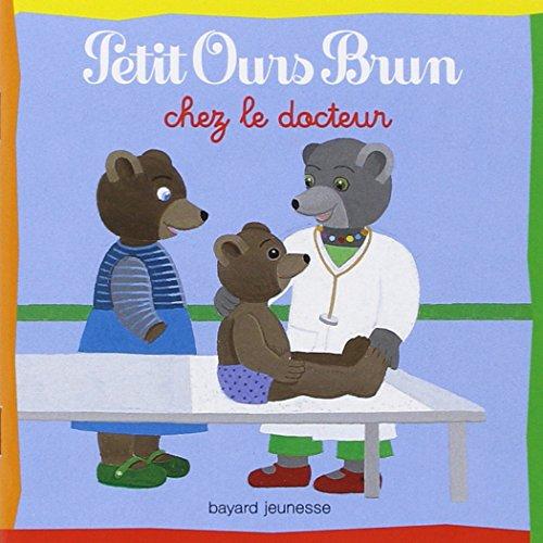 9782747020428: Petit Ours Brun: Petit Ours Brun Chez Le Docteur (French Edition)