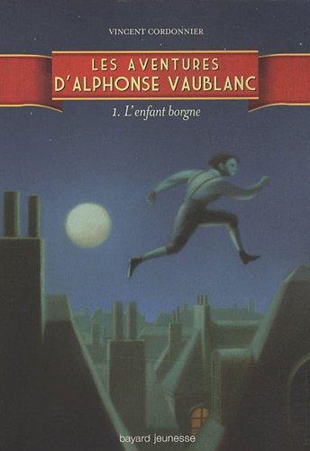 9782747020978: Les aventures d'Alphonse Vaublanc, Tome 1 : L'enfant borgne