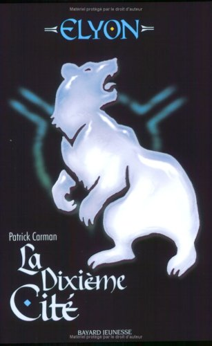 Elyon, Tome 3 (French Edition) (2747021157) by Patrick Carman