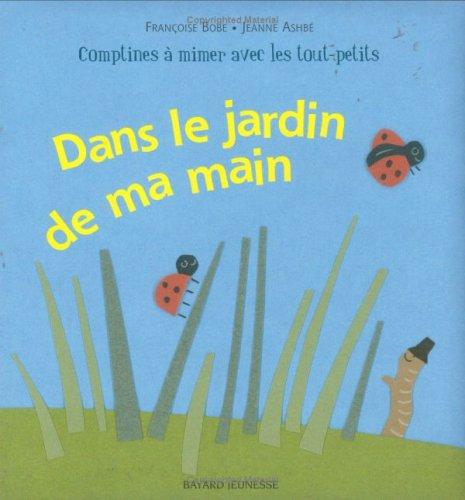 Dans le jardin de ma main: Bobe, Françoise, Ashbé,