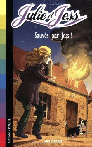 9782747022637: Julie et Jess, Tome 4 : Sauvés par Jess !