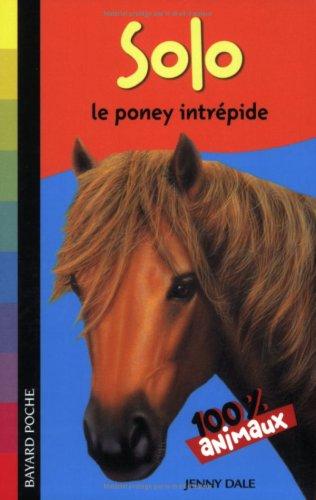 9782747022699: Mes animaux préférés : Solo : Le poney intrépide