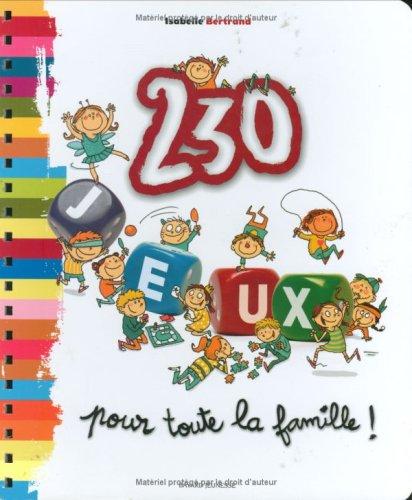 230 Jeux pour toute la famille: Isabelle Bertrand