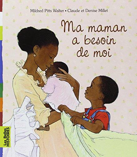 9782747023023: Ma maman a besoin de moi (Les Belles histoires)