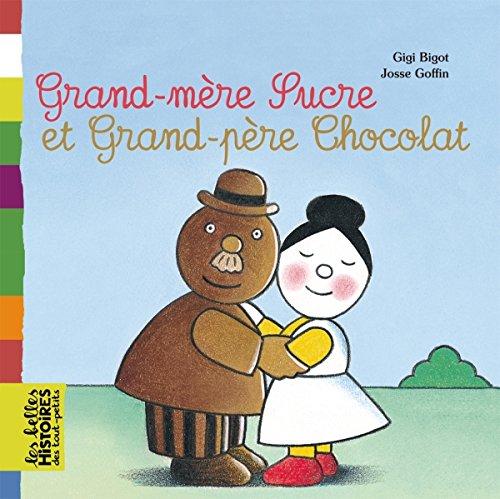 GRAND-MÈRE SUCRE ET GRAND-PÈRE CHOCOLAT: BIGOT GIGI
