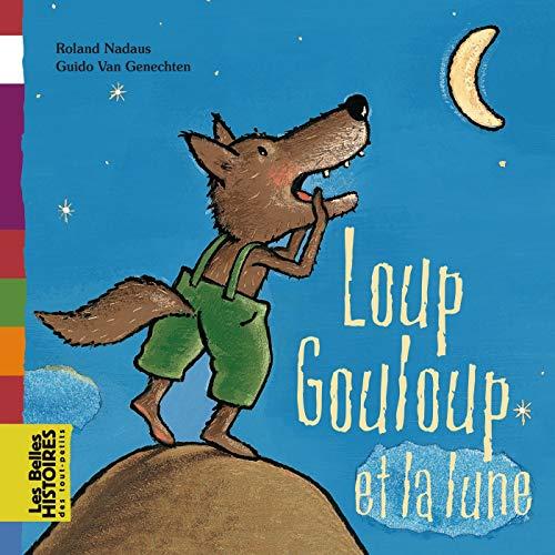 9782747023061: Loup Gouloup et la lune