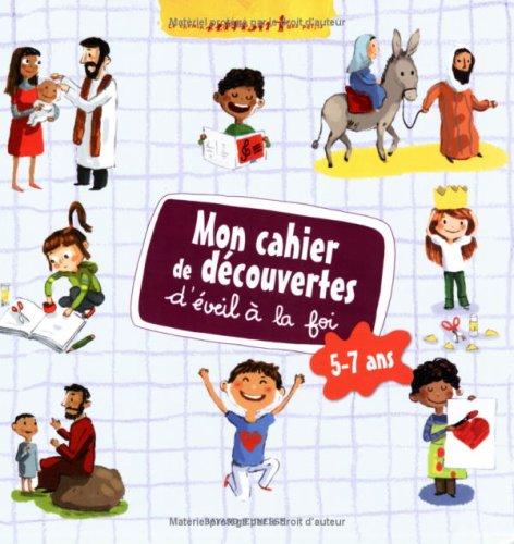 9782747023634: Mon cahier de découvertes et d'éveil à la foi : 5-7 ans