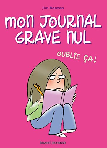9782747023962: Mon journal grave nul, Tome 1 : Oublie Ca!