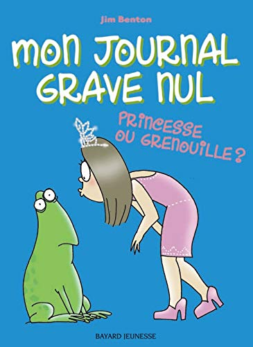 9782747023986: Mon journal grave nul, Tome 3 : Princesse ou grenouille ? (French Edition)