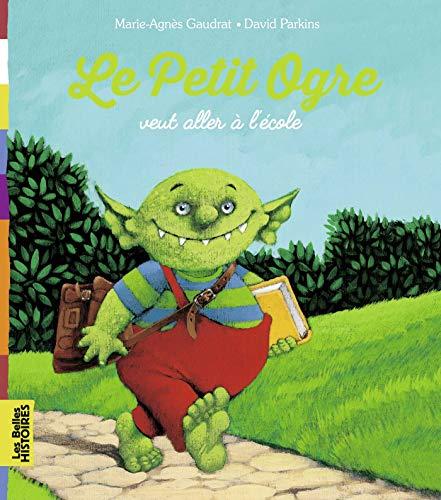 9782747024129: Petit Ogre veut aller à l'ecole