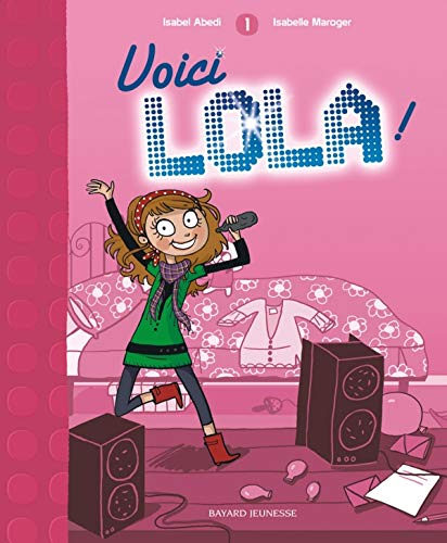 Voici Lola !, Tome 1 : ABEDI,ISABEL