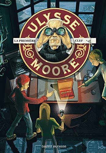 9782747024563: Ulysse Moore, Tome 6 : La Première Clef