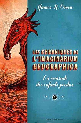 9782747024716: Les chroniques de l'Imaginarium Geographica, Tome 2 : La croisade des enfants perdus