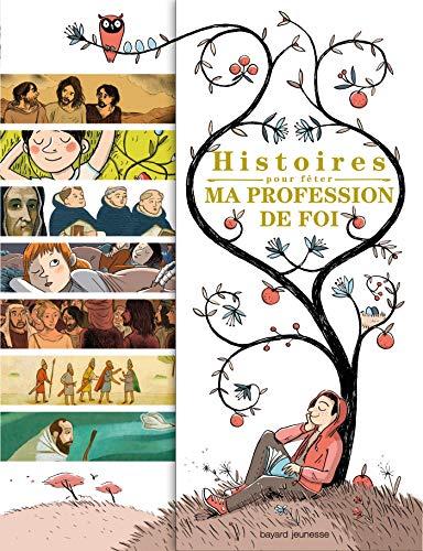HISTOIRES POUR FÊTER MA PROFESSION DE FOI: COLLECTIF
