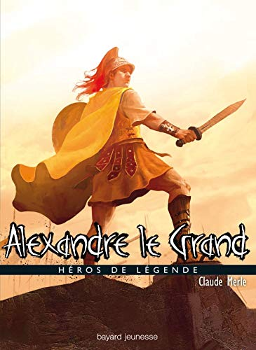 9782747025379: Alexandre le grand (French Edition)