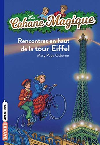 9782747026154: La Cabane Magique, Tome 30 : Rencontres en haut de la tour Eiffel
